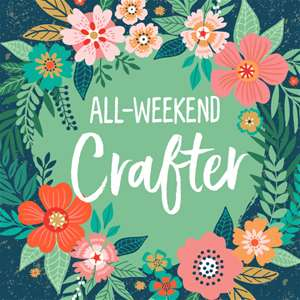 All Weekend Crafter (Package)