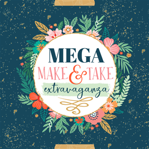 Thursday - MEGA Make & Take