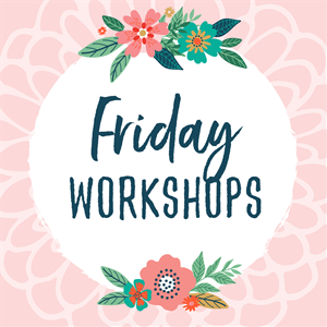 Friday Workshops